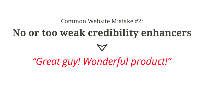 Common Website Mistake #2: No or too weak credibility enhancers