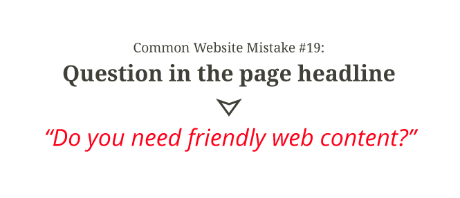 Common website mistake #19: Question in the page headline