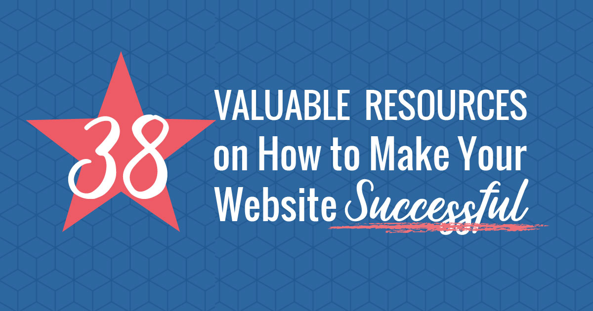 38 valuable resources on how to make your website successful (+4 experts to follow)