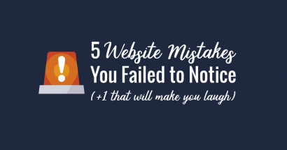 5 Website Mistakes You Failed to Notice (+1 That Will Make You Laugh)