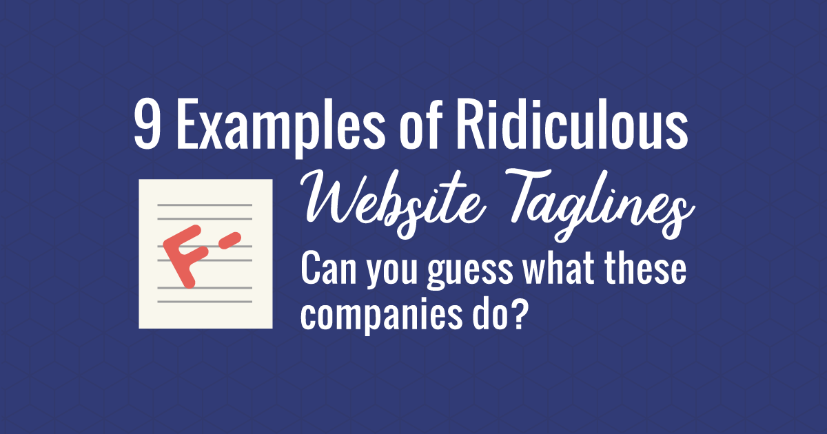 9 Examples of Ridiculous Website Taglines: Can You Guess What These Companies Do?