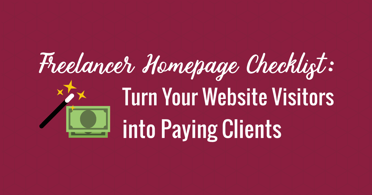 Freelancer Homepage Checklist: Turn Your Website Visitors into Paying Customers