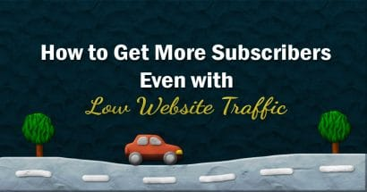 How to gain more subscribers even with low website traffic