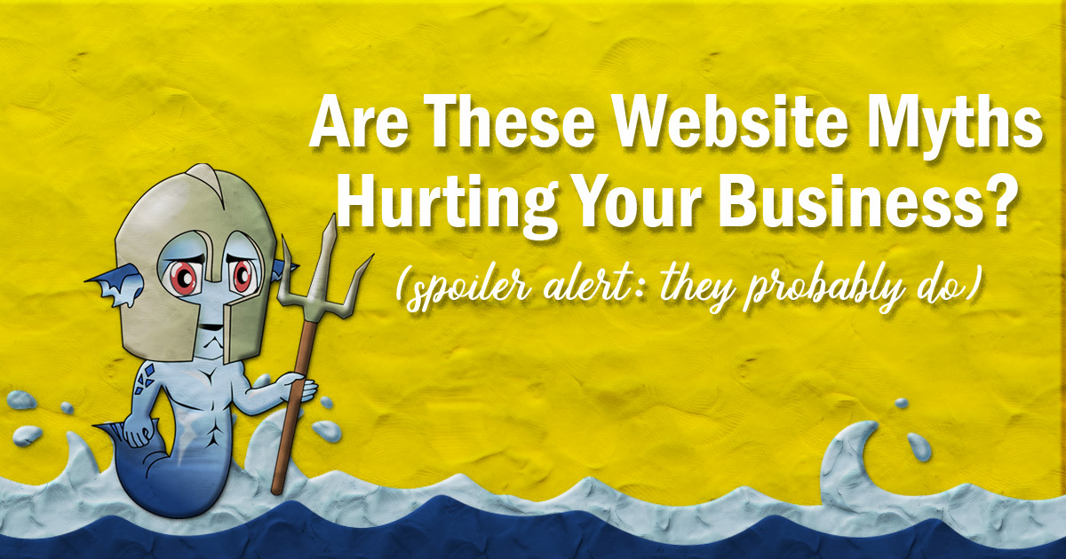 Are these website myths hurting your business?