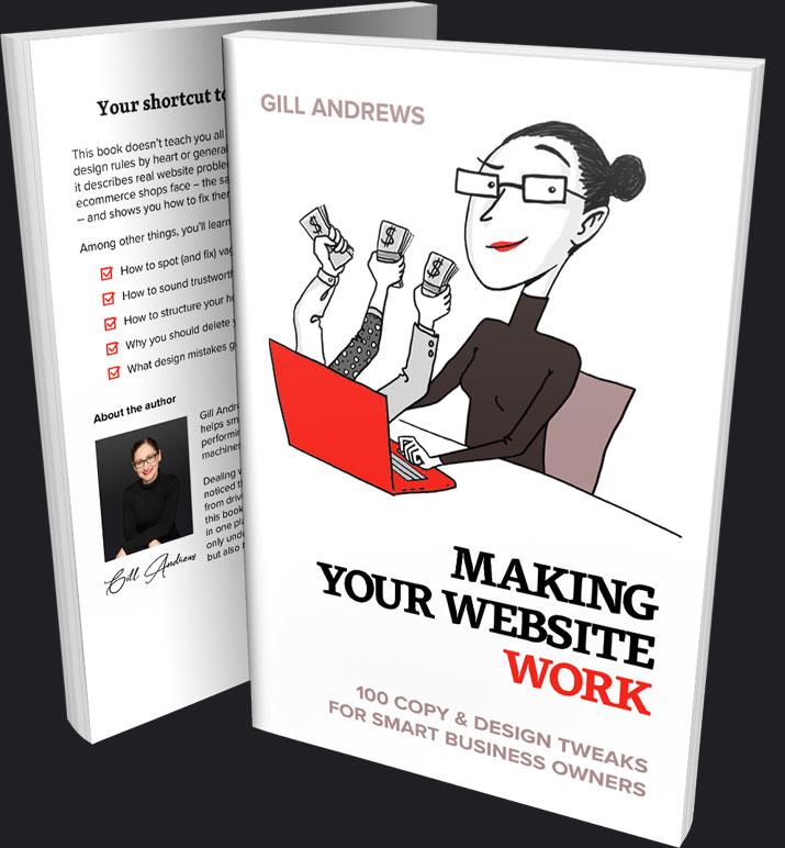 Book: Making your website work. 100 copy & design tips for smart business owners.