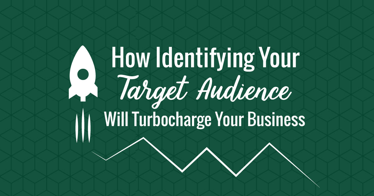 How Identifying your target audience will turbocharge your business