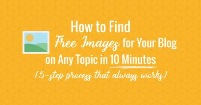 How to Find Free Images for Your Blog on Any Topic in 10 Minutes. 5 Step Process That Always Works.