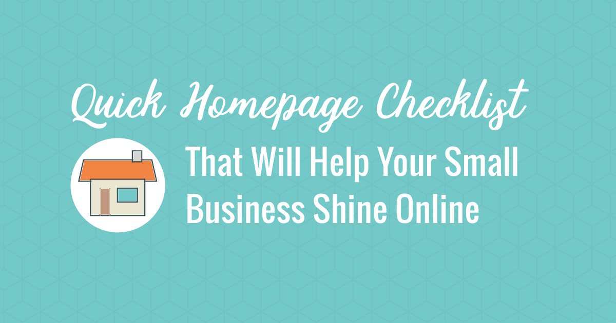 Quick Homepage Checklist for Your Small Business Website