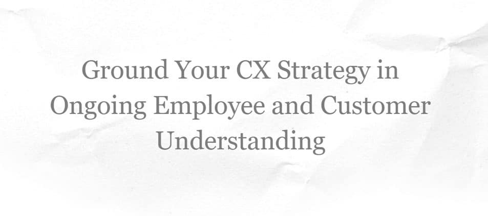 Website tagline example: Ground your CX strategy in ongoing employee and customer understanding