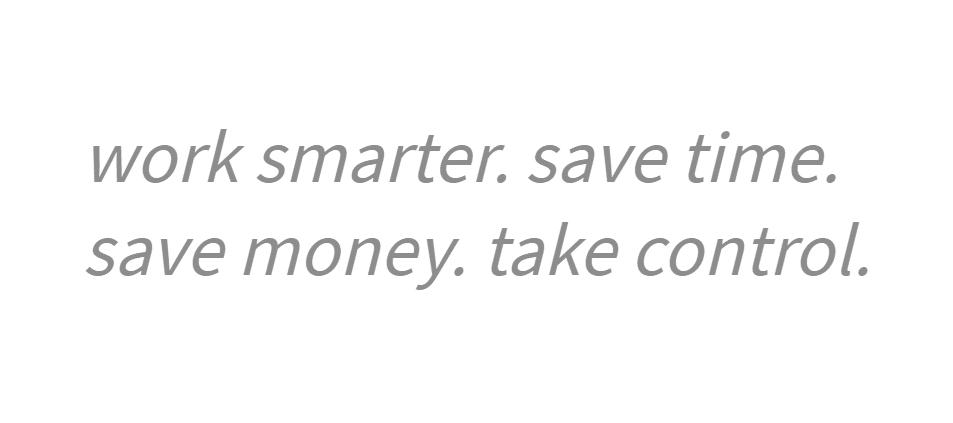 Website tagline example 7: Work smarter. Save time. Save money. Take control.